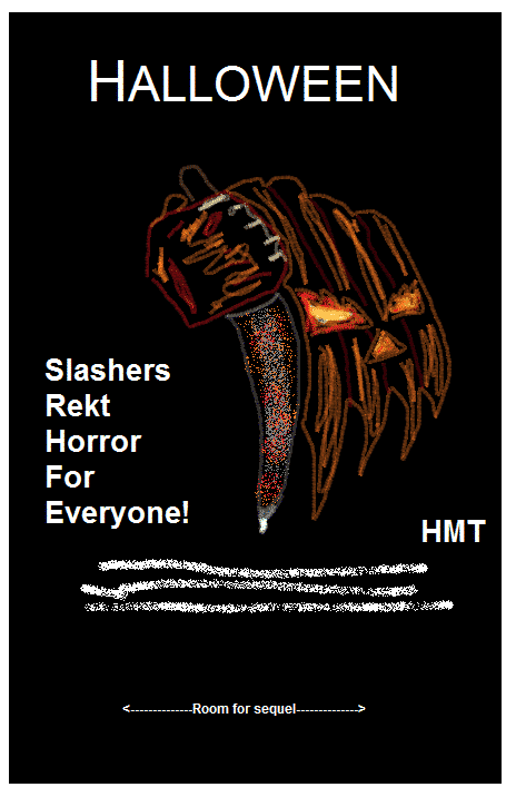 Halloween parody movie poster that says slashers rekt horror for everyone!