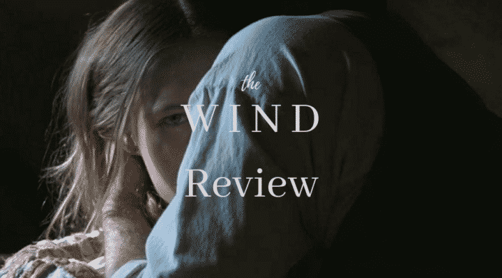 The Wind Review