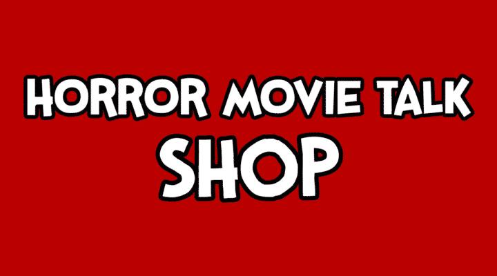 Horror Movie Talk Shop Featured Image